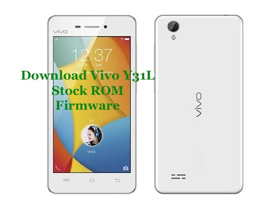 Download Vivo Y31l Firmware - Android Stock ROM Files
