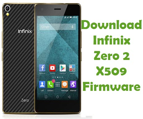 Download Infinix Zero 2 X509 Stock ROM
