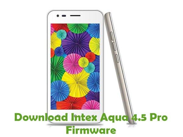 Download Intex Aqua 4.5 Pro Firmware
