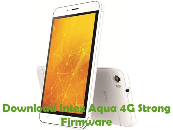 Download Intex Aqua 4G Strong Firmware