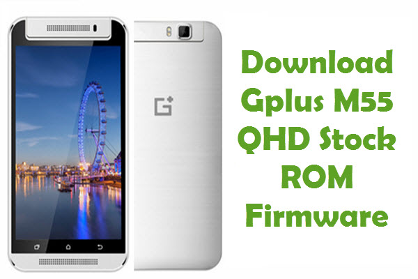 Gplus M55 QHD Firmware