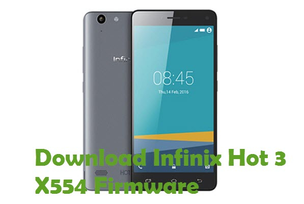 Download Infinix Hot 3 X554 Firmware Android Stock Rom - Www