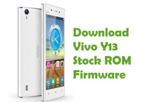 Download Vivo Y13 Firmware - Android Stock ROM Files