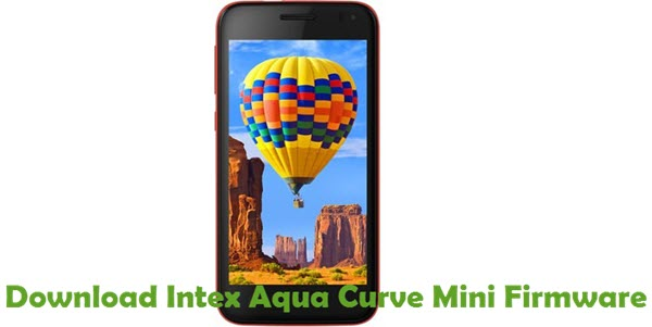 Download Intex Aqua Curve Mini Firmware