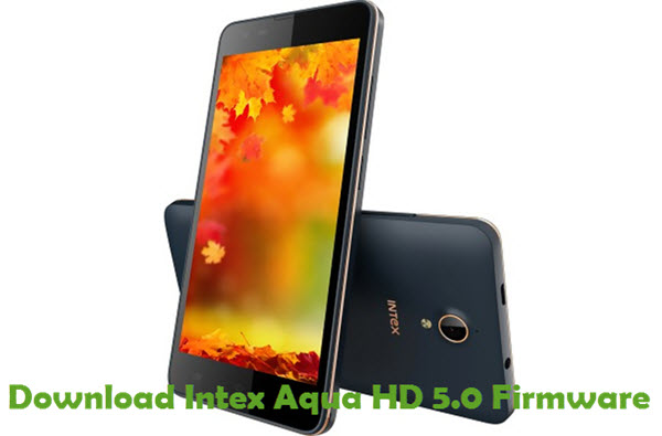 Download Intex Aqua HD 5.0 Firmware
