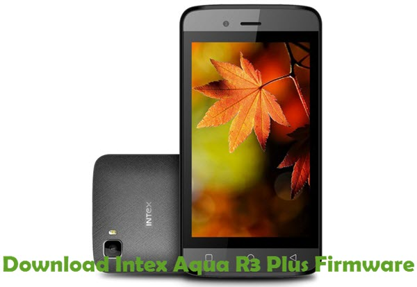 Download Intex Aqua R3 Plus Firmware