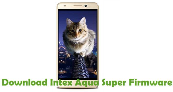 Download Intex Aqua Super Firmware