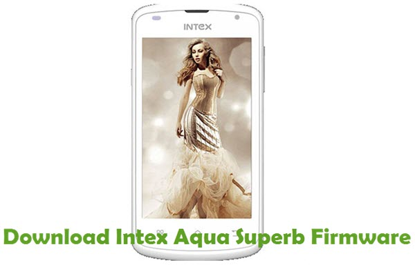 Download Intex Aqua Superb Firmware