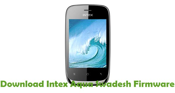 Download Intex Aqua Swadesh Firmware