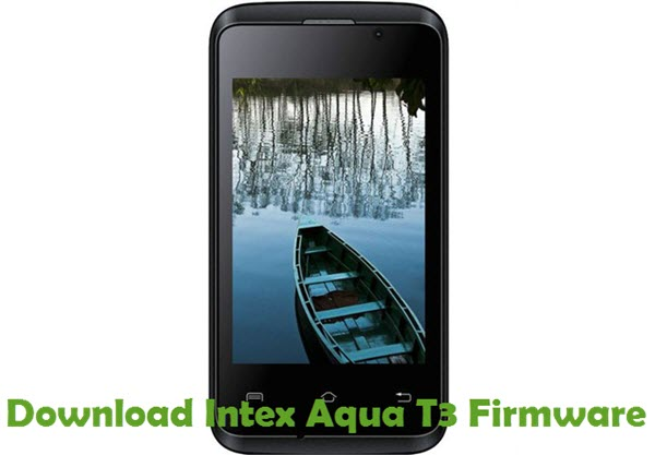 Download Intex Aqua T3 Firmware