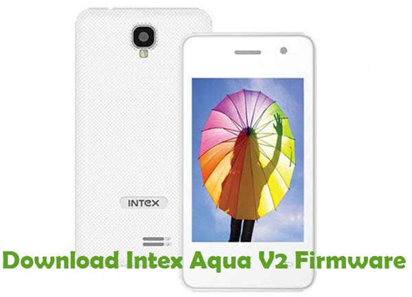 Download Intex Aqua V2 Firmware