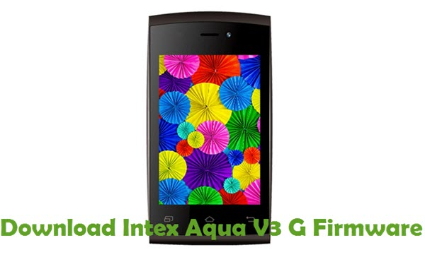 Download Intex Aqua V3 G Firmware