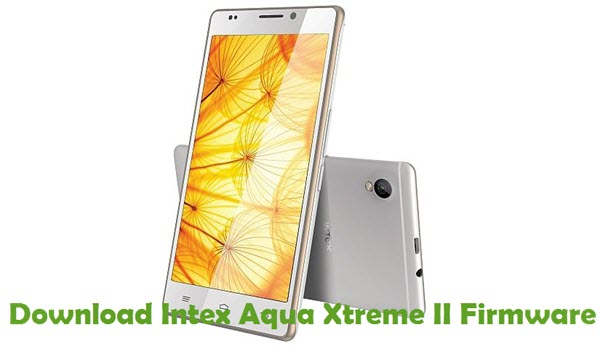 Download Intex Aqua Xtreme II Stock ROM