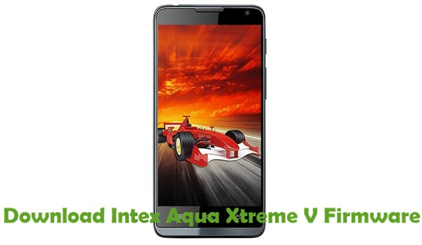 Download Intex Aqua Xtreme V Stock ROM