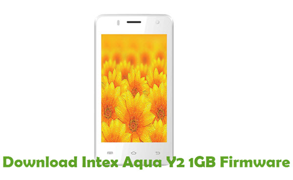 Download Intex Aqua Y2 1GB Firmware