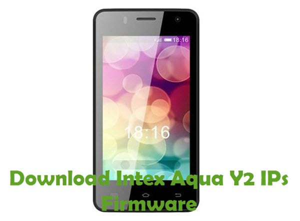 Download Intex Aqua Y2 IPs Stock ROM