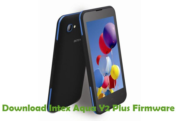 Download Intex Aqua Y2 Plus Stock ROM