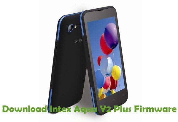 Download Intex Aqua Y2 Plus Firmware