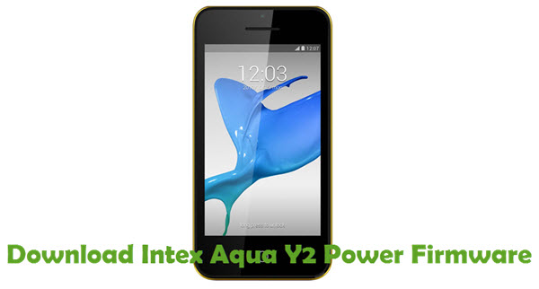 Download Intex Aqua Y2 Power Stock ROM