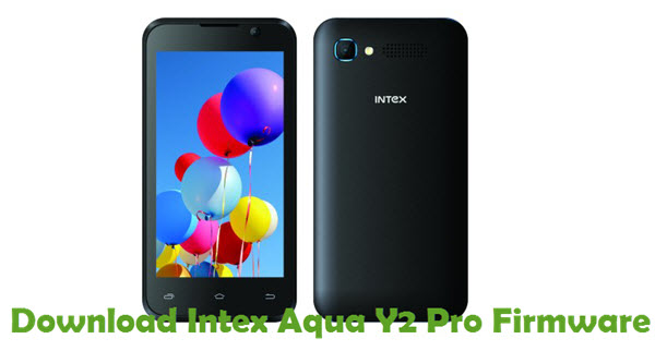 Download Intex Aqua Y2 Pro Firmware