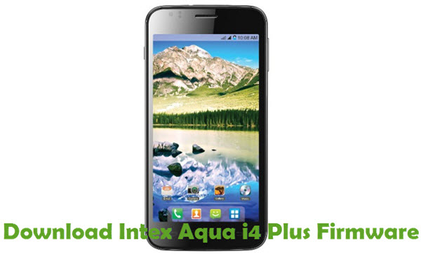 Download Intex Aqua i4 Plus Firmware