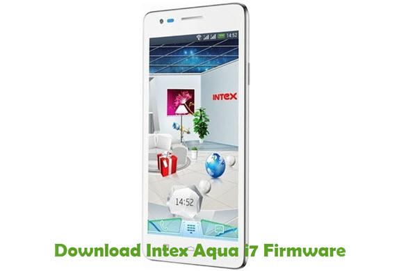 Download Intex Aqua i7 Firmware