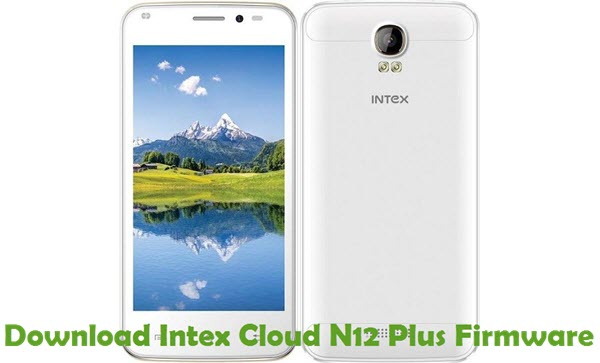 Download Intex Cloud N12 Plus Firmware