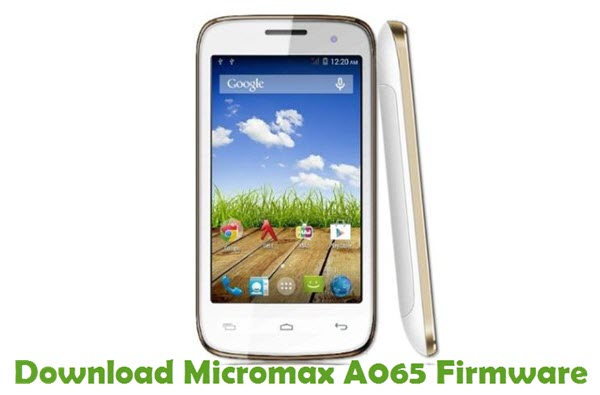 Download Micromax A065 Firmware