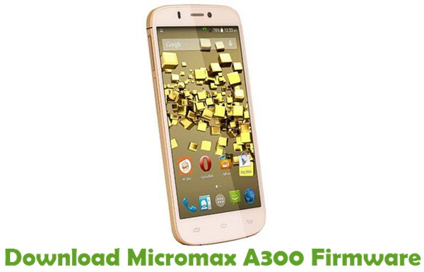 Download Micromax A300 Firmware