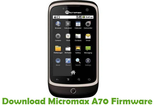 Download Micromax A70 Firmware