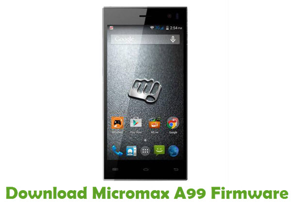Download Micromax A99 Firmware