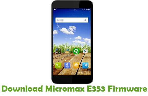 Download Micromax E353 Firmware