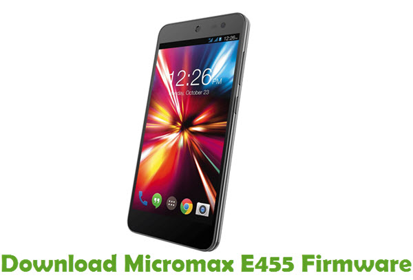 Download Micromax E455 Firmware