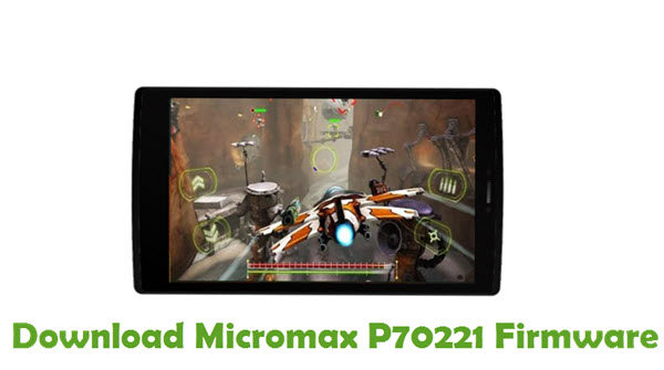 Download Micromax P70221 Firmware