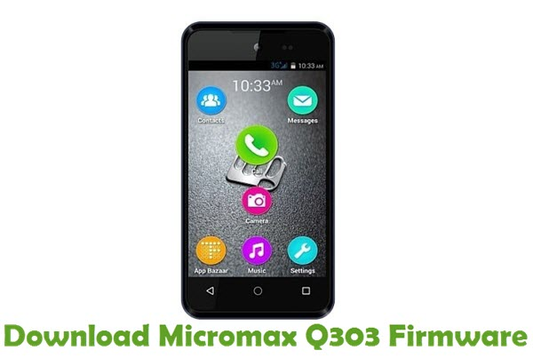 Download Micromax Q303 Firmware
