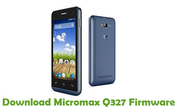 Download Micromax Q327 Firmware