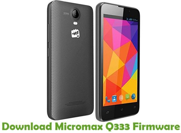 Download Micromax Q333 Firmware