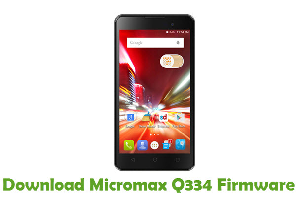 Download Micromax Q334 Firmware