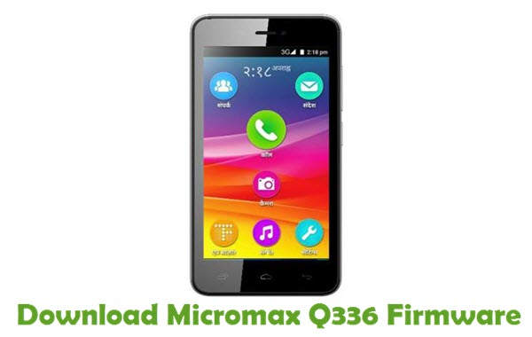 Download Micromax Q336 Firmware
