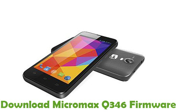 Download Micromax Q346 Firmware