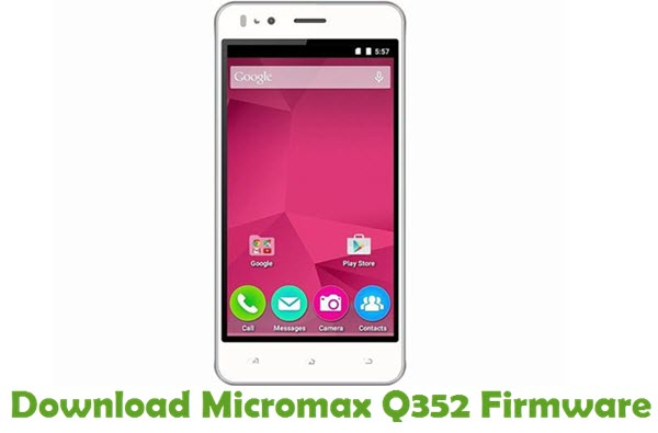 Download Micromax Q352 Firmware