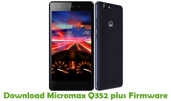 Download Micromax Q352 plus Firmware