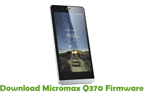 Download Micromax Q370 Firmware