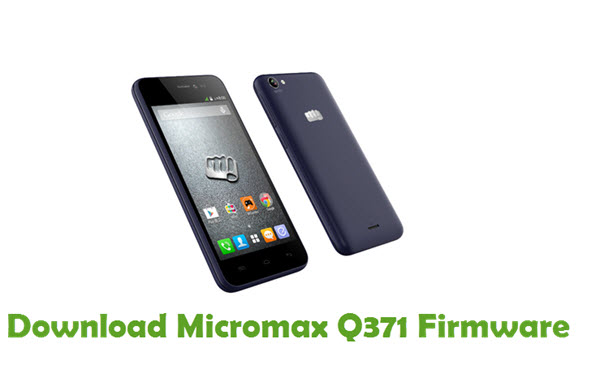 Download Micromax Q371 Firmware