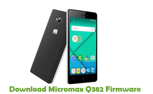 Download Micromax Q382 Firmware
