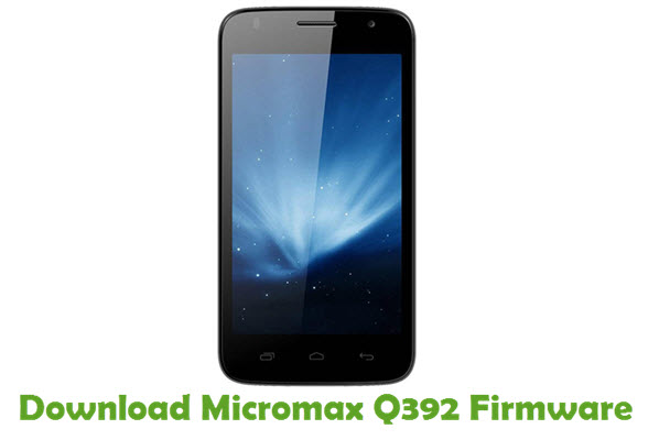 Download Micromax Q392 Firmware