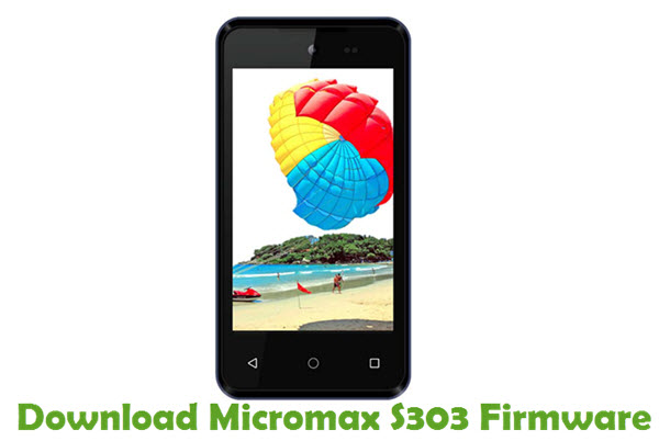 Download Micromax S303 Firmware