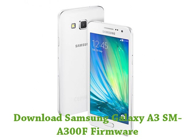 Download Samsung Galaxy A3 SM-A300F Stock ROM