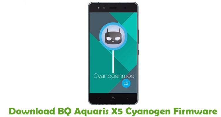 Download BQ Aquaris X5 Cyanogen Firmware