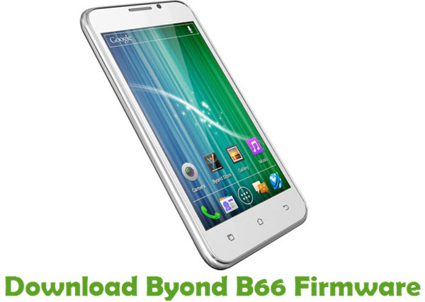Download Byond B66 Stock ROM